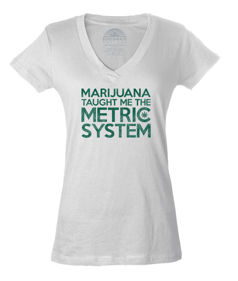 Women's Marijuana Taught Me The Metric System Vneck T-Shirt