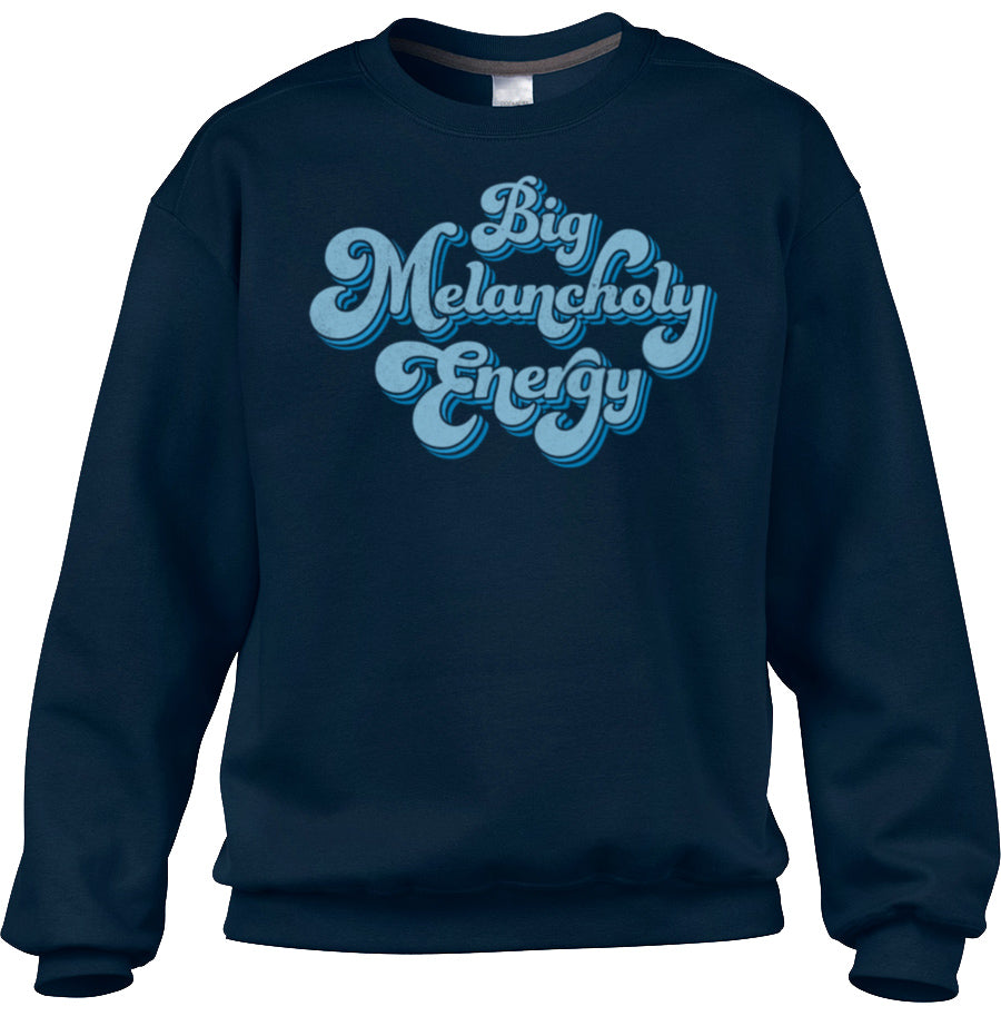 Unisex Big Melancholy Energy Sweatshirt