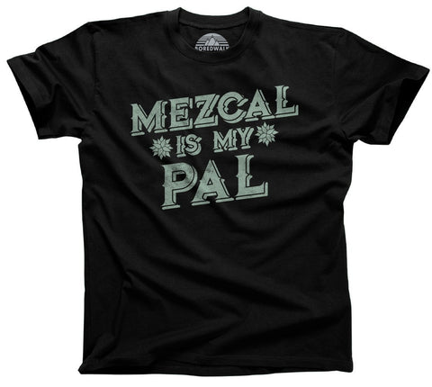Men's Mezcal is My Pal T-Shirt Cinco De Mayo Mexican Drinking