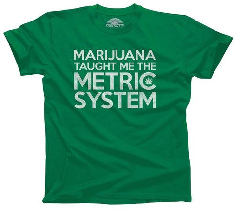 Men's Marijuana Taught Me The Metric System T-Shirt