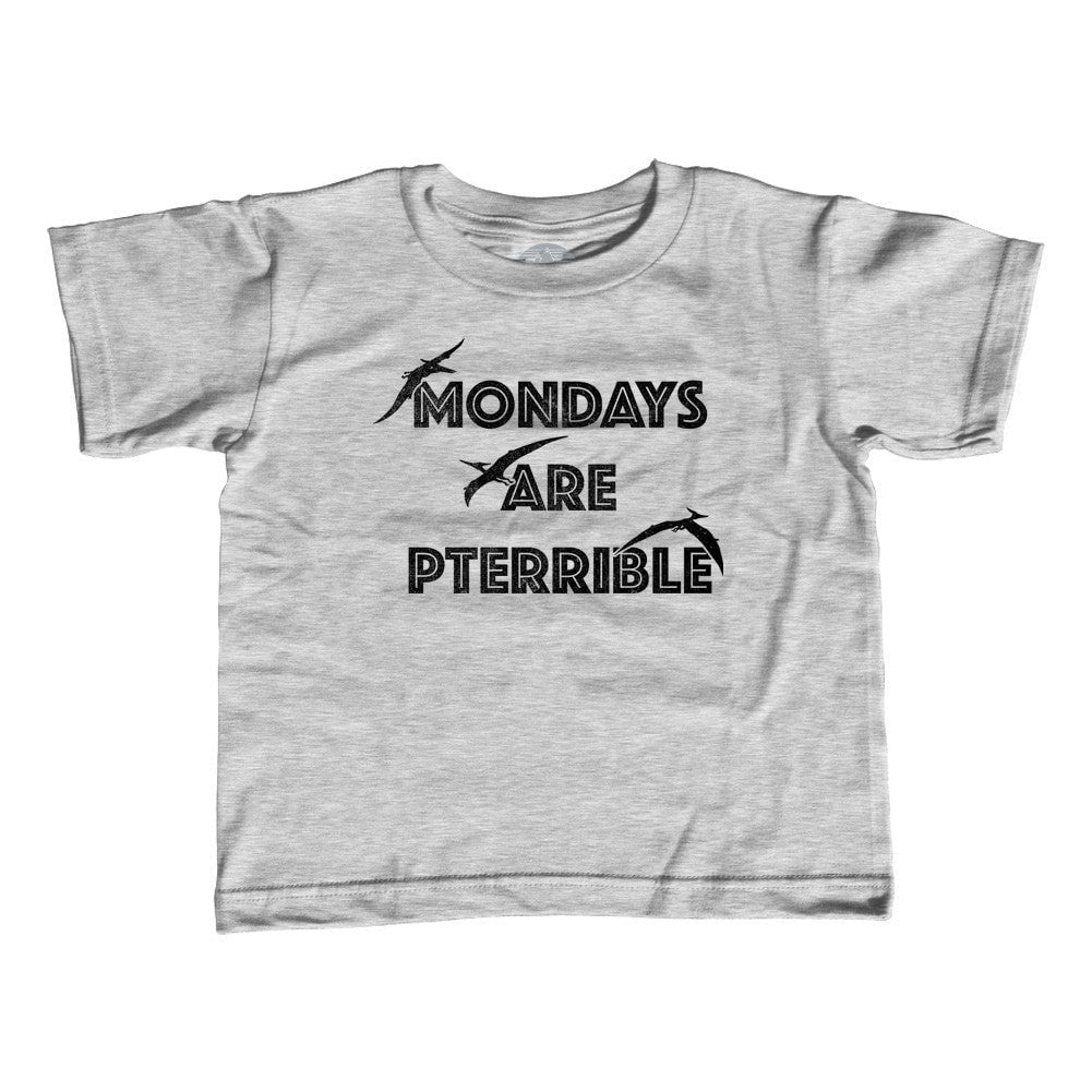 Girl's Mondays Are Pterrible T-Shirt - Unisex Fit - Funny Dinosaur Shirt