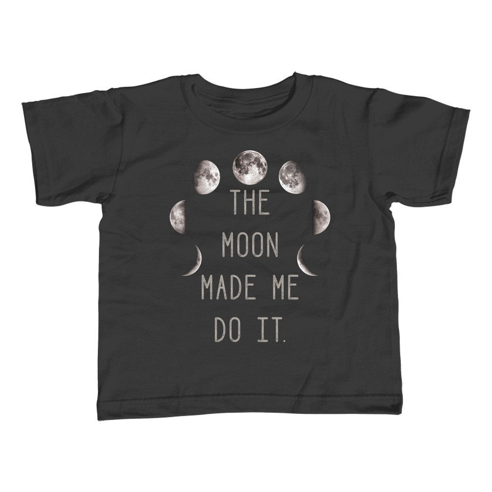 Girl's The Moon Made Me Do It T-Shirt - Unisex Fit