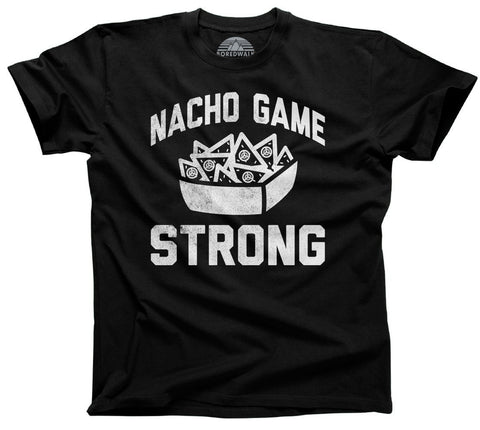Men's Nacho Game Strong T-Shirt Funny Hipster Nachos Foodie Shirt