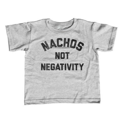 Boy's Nachos Not Negativity T-Shirt Funny Hipster Nachos Foodie Shirt
