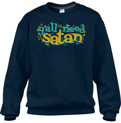 Unisex Y'all Need Satan Sweatshirt