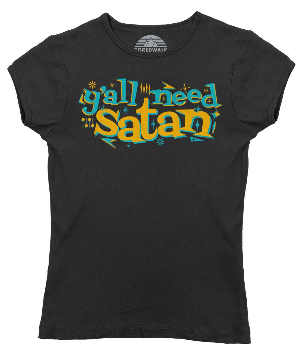 Women's Y'all Need Satan T-Shirt