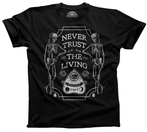 Men's Never Trust the Living T-Shirt