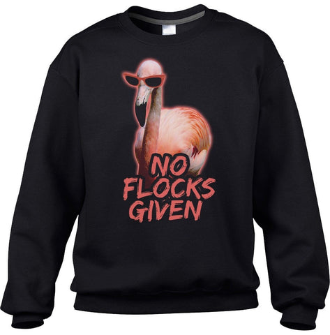 Unisex No Flocks Given Flamingo Sweatshirt