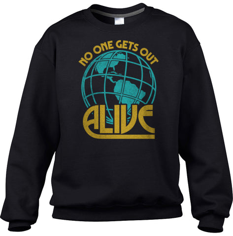 Unisex No One Gets Out Alive Sweatshirt