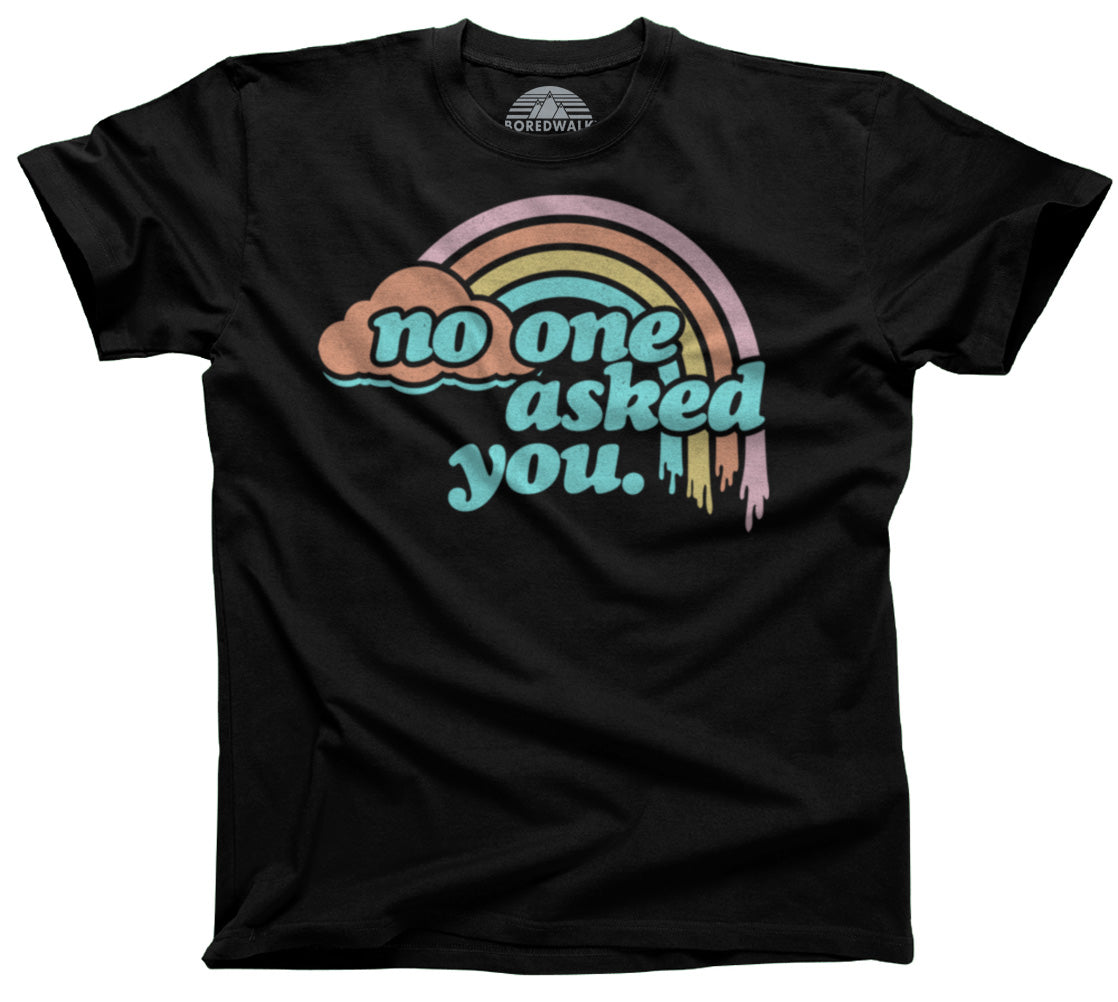 Men's No One Asked You T-Shirt
