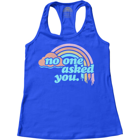 Women's No One Asked You Racerback Tank Top