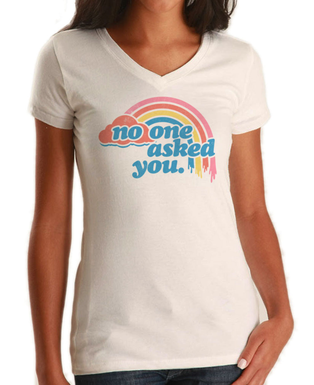 Women's No One Asked You Vneck T-Shirt