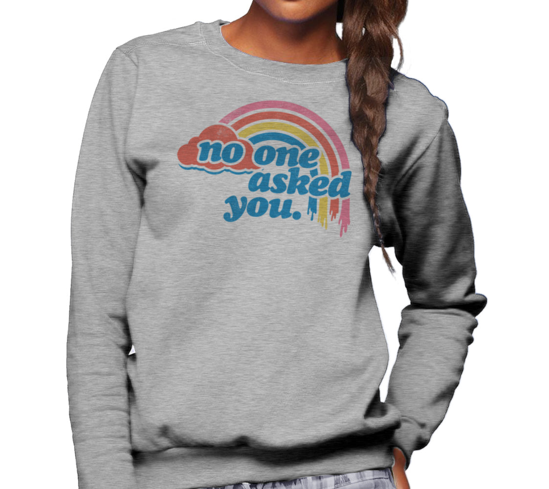 Unisex No One Asked You Sweatshirt