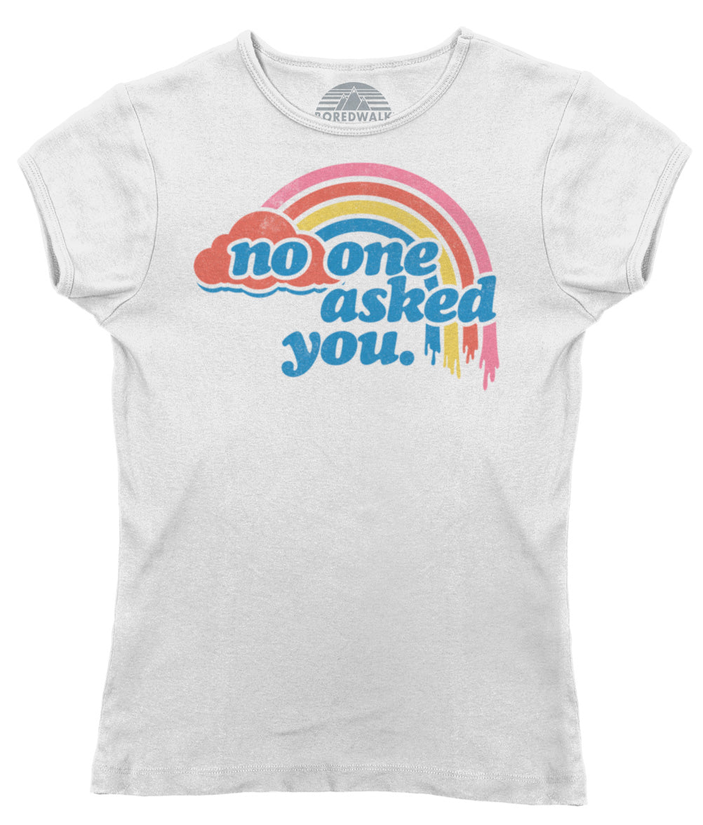 Women's No One Asked You T-Shirt