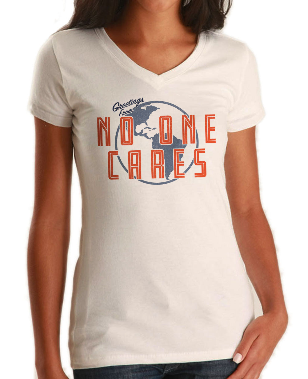 Women's Greetings From No One Cares Vneck T-Shirt