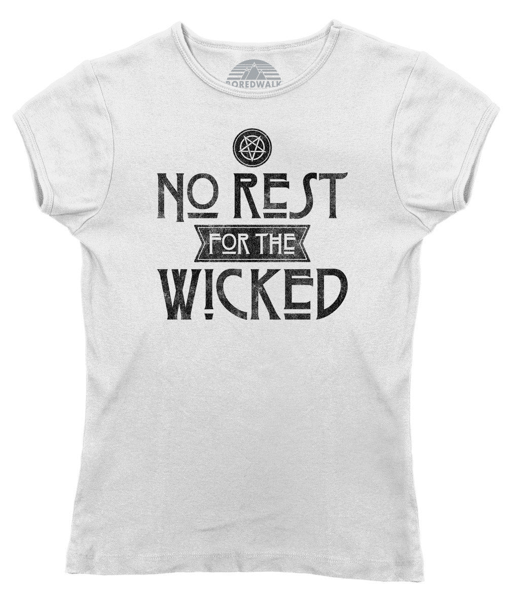 Women's No Rest For the Wicked T-Shirt