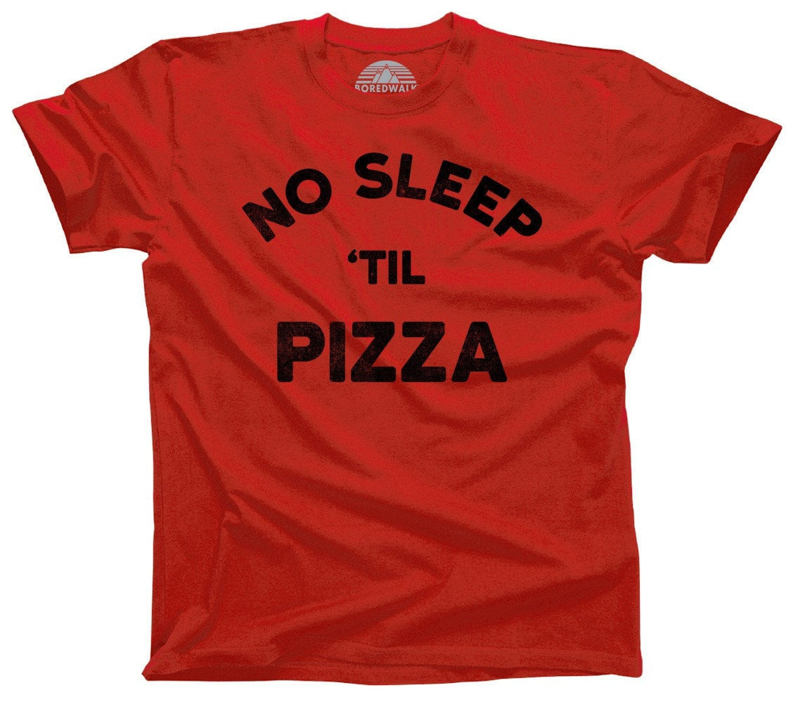 Men's No Sleep Til Pizza T-Shirt Night Party Funny Hipster Foodie