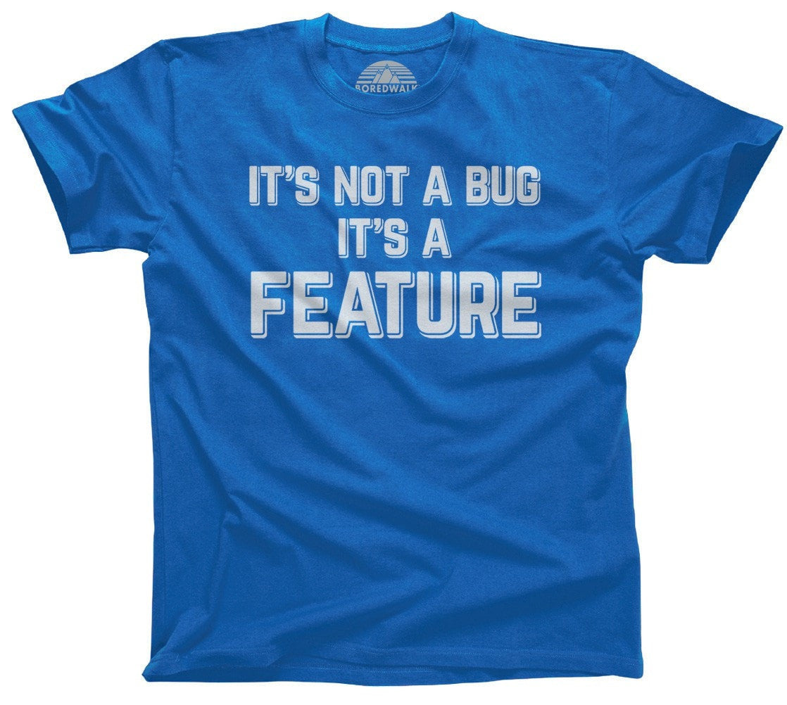 Men's It's Not a Bug It's a Feature Programmer T-Shirt