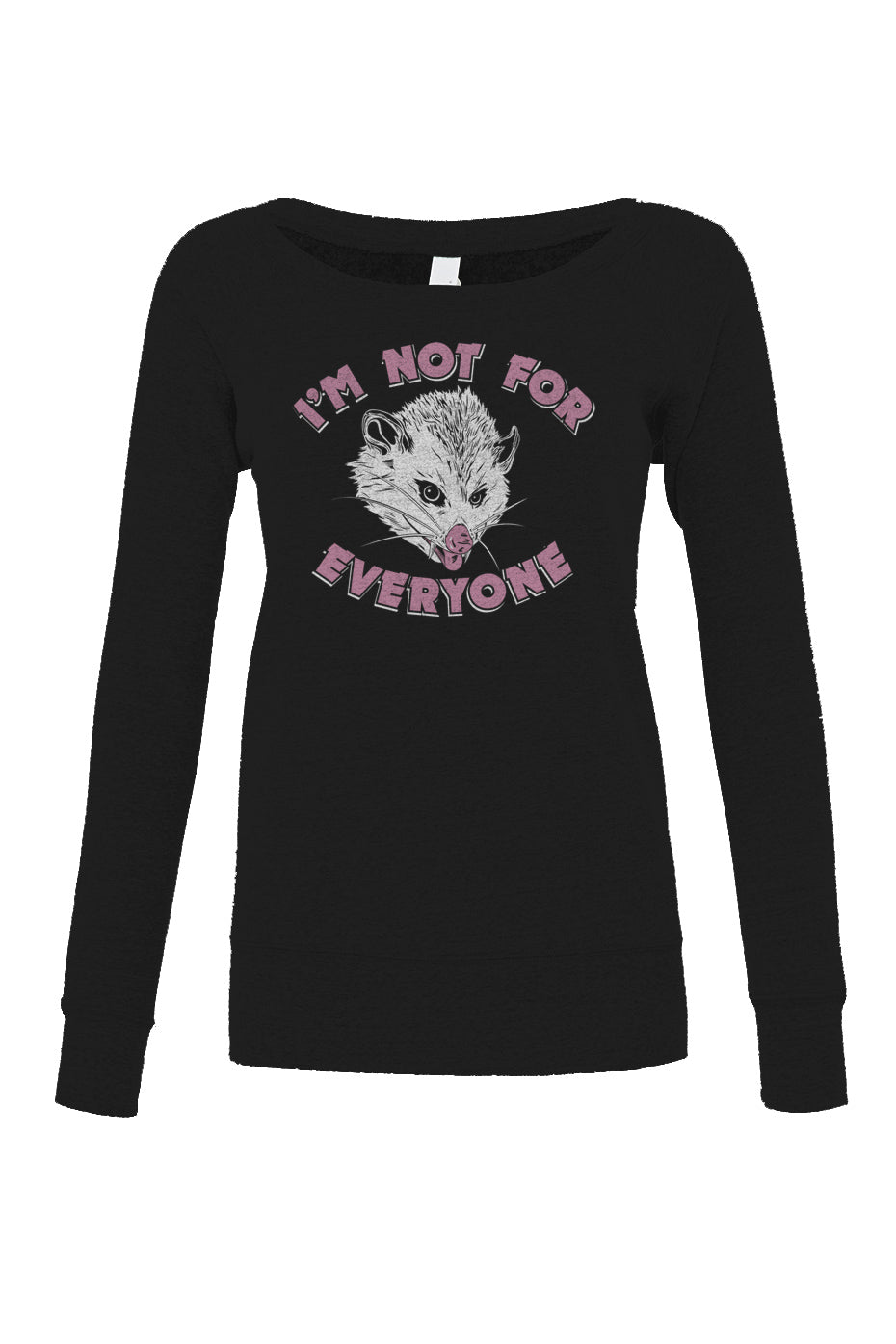 Women's I'm Not For Everyone Opossum Scoop Neck Fleece