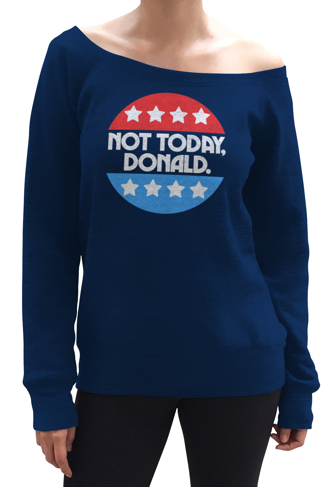 Women's Not Today Donald Scoop Neck Fleece