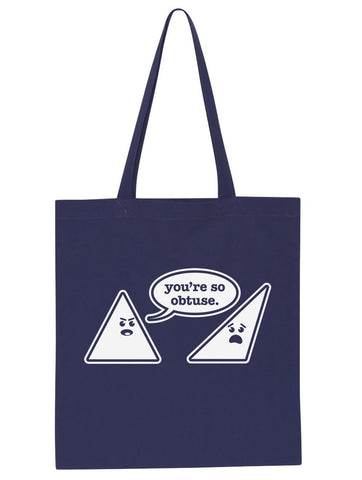 You're So Obtuse Tote Bag - By Ex-Boyfriend