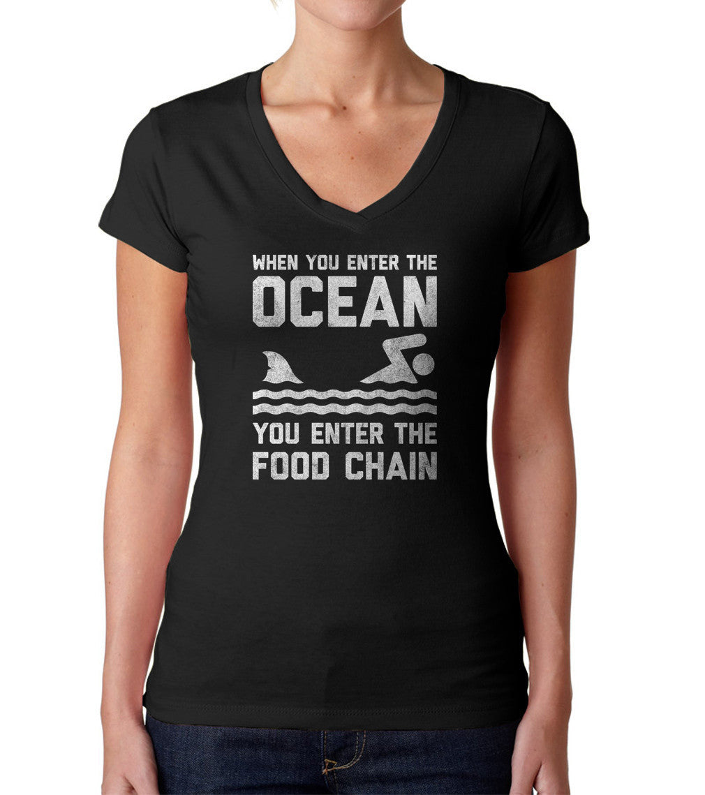 Women's When You Enter the Ocean You Enter the Food Chain Shark Vneck T-Shirt