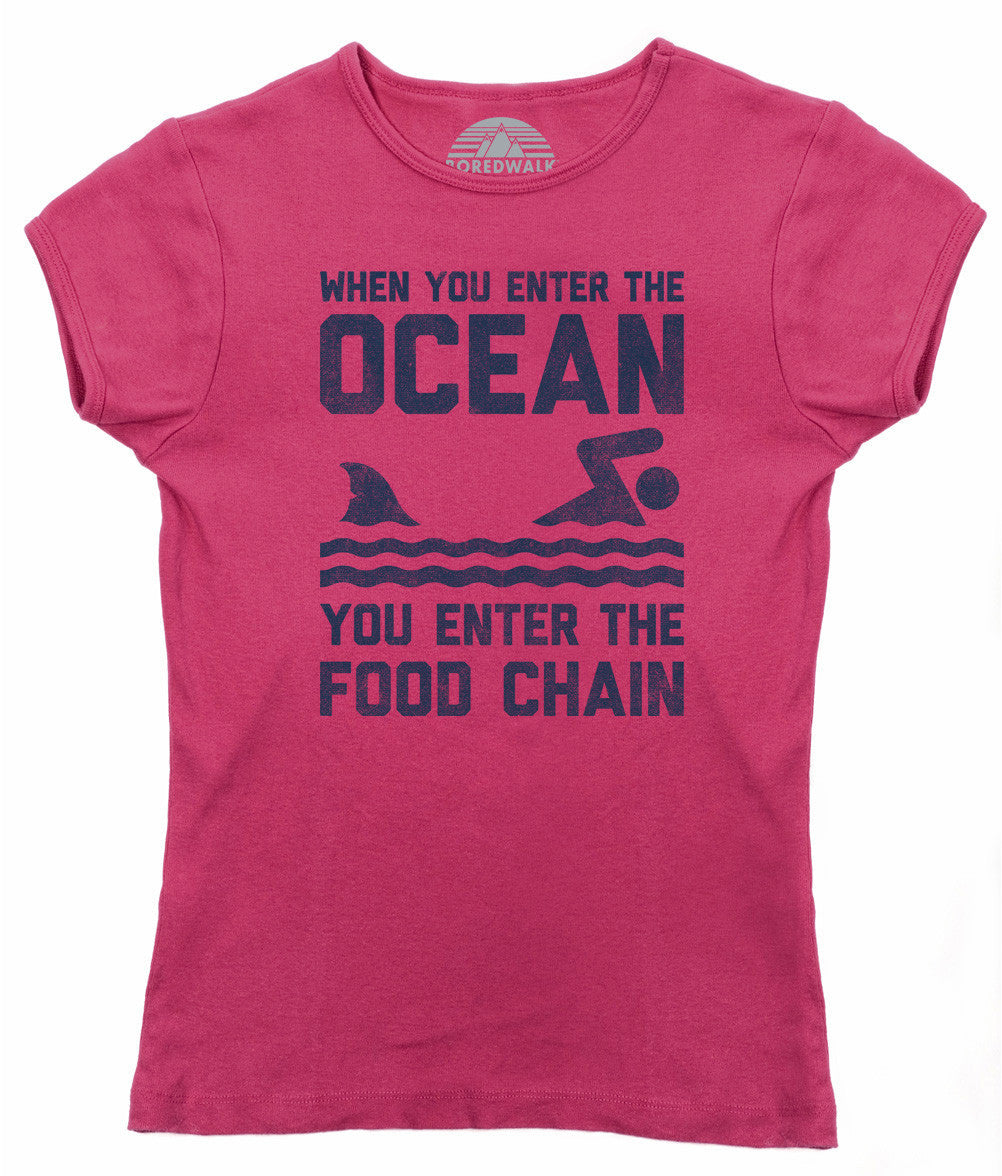 Women's When You Enter the Ocean You Enter the Food Chain Shark T-Shirt