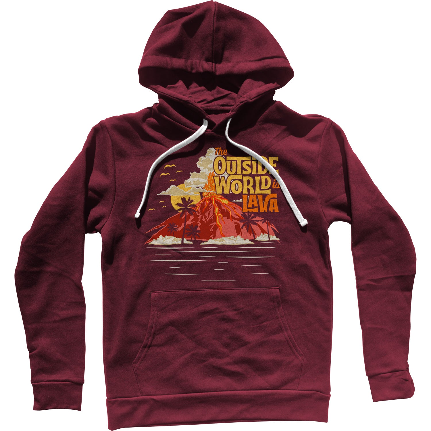 The Outside World is Lava Unisex Hoodie