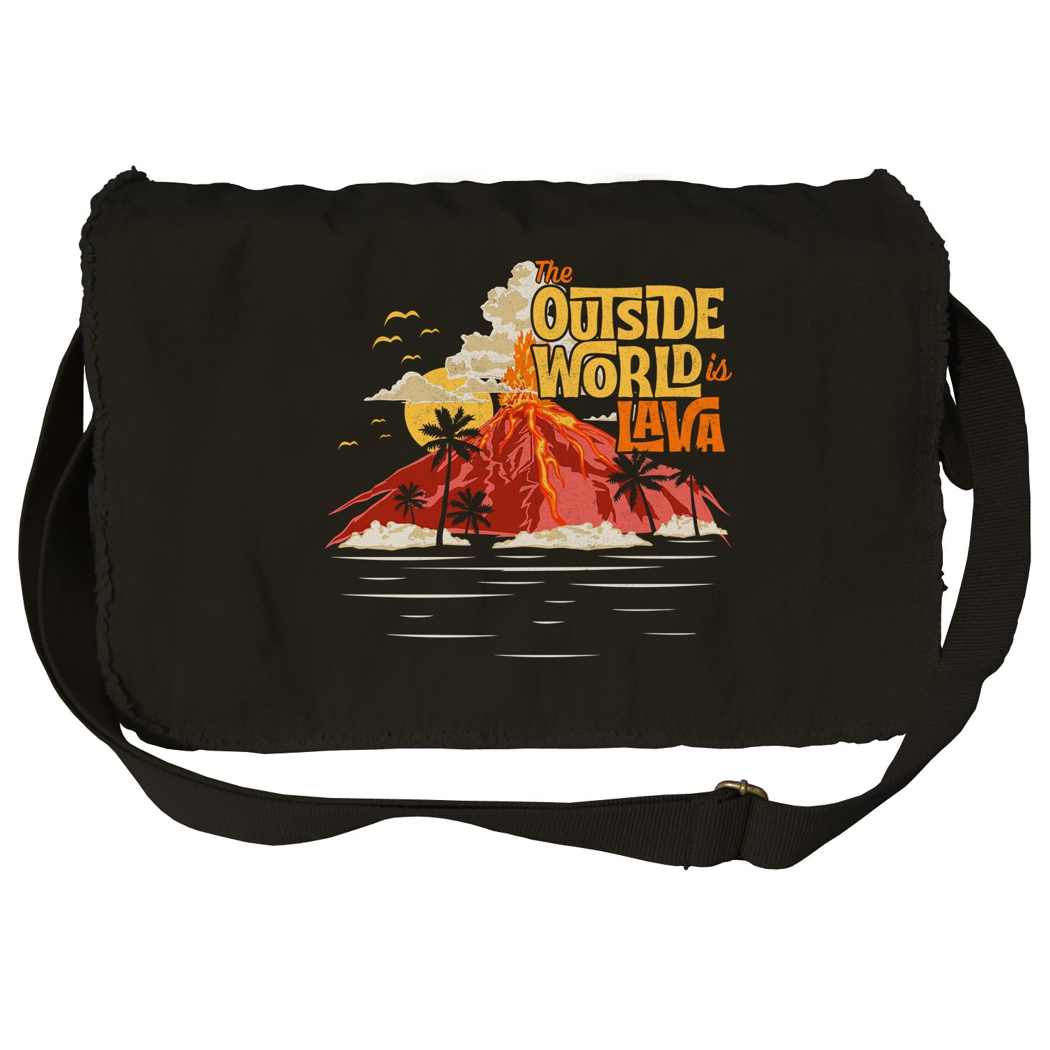 The Outside World is Lava Messenger Bag