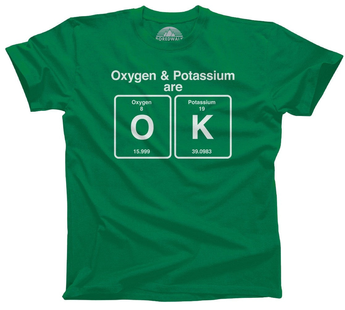 Men's Oxygen and Potassium are OK T-Shirt