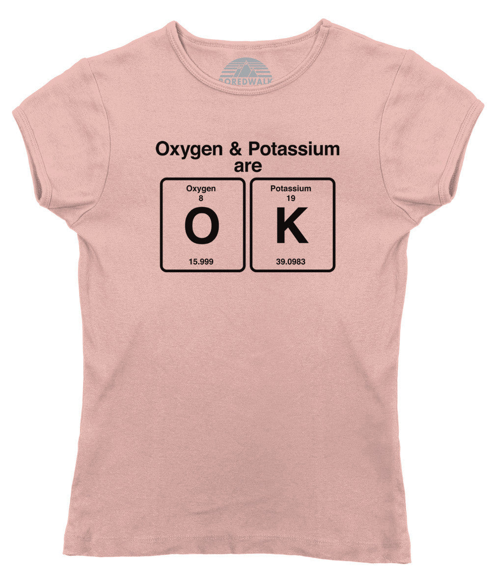Women's Oxygen and Potassium are OK T-Shirt