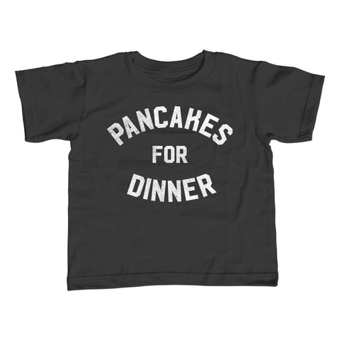 Boy's Pancakes for Dinner T-Shirt Breakfast Brunch Foodie