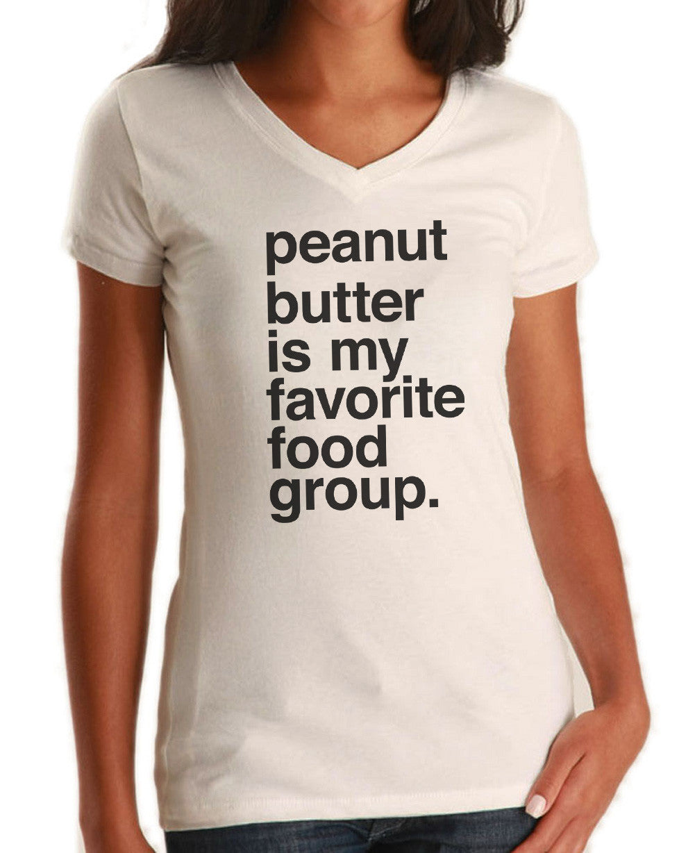 Women's Peanut Butter is My Favorite Food Group Vneck T-Shirt