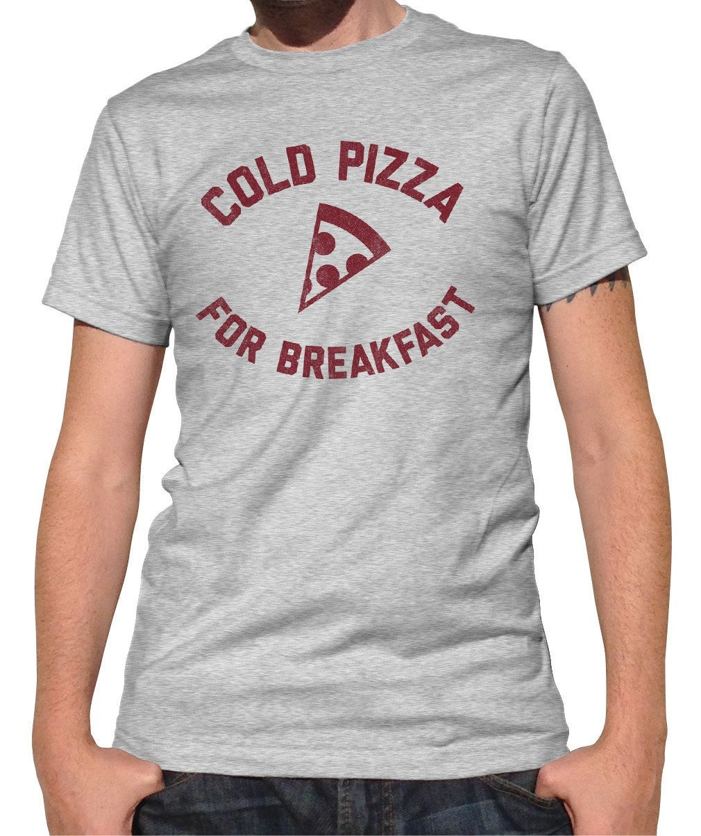 Men's Cold Pizza For Breakfast T-Shirt Funny Hipster Foodie