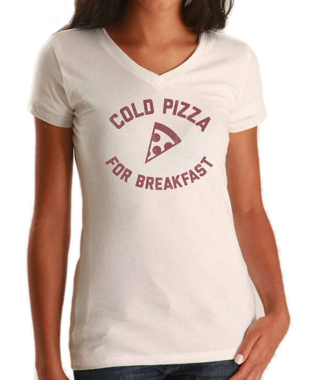 Women's Cold Pizza For Breakfast Vneck T-Shirt Funny Hipster Foodie
