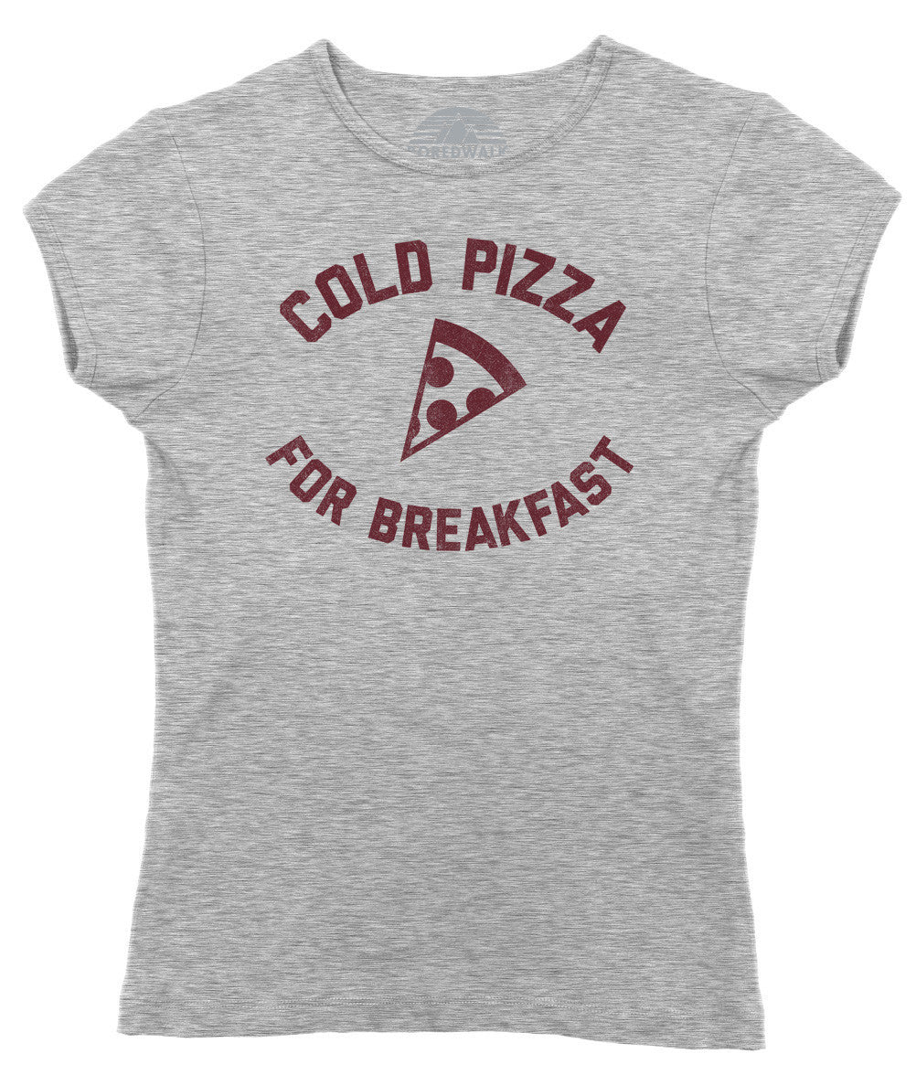 Women's Cold Pizza For Breakfast T-Shirt Funny Hipster Foodie