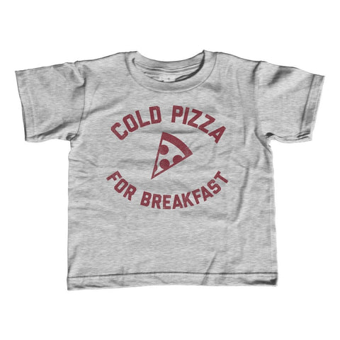 Boy's Cold Pizza For Breakfast T-Shirt Funny Hipster Foodie