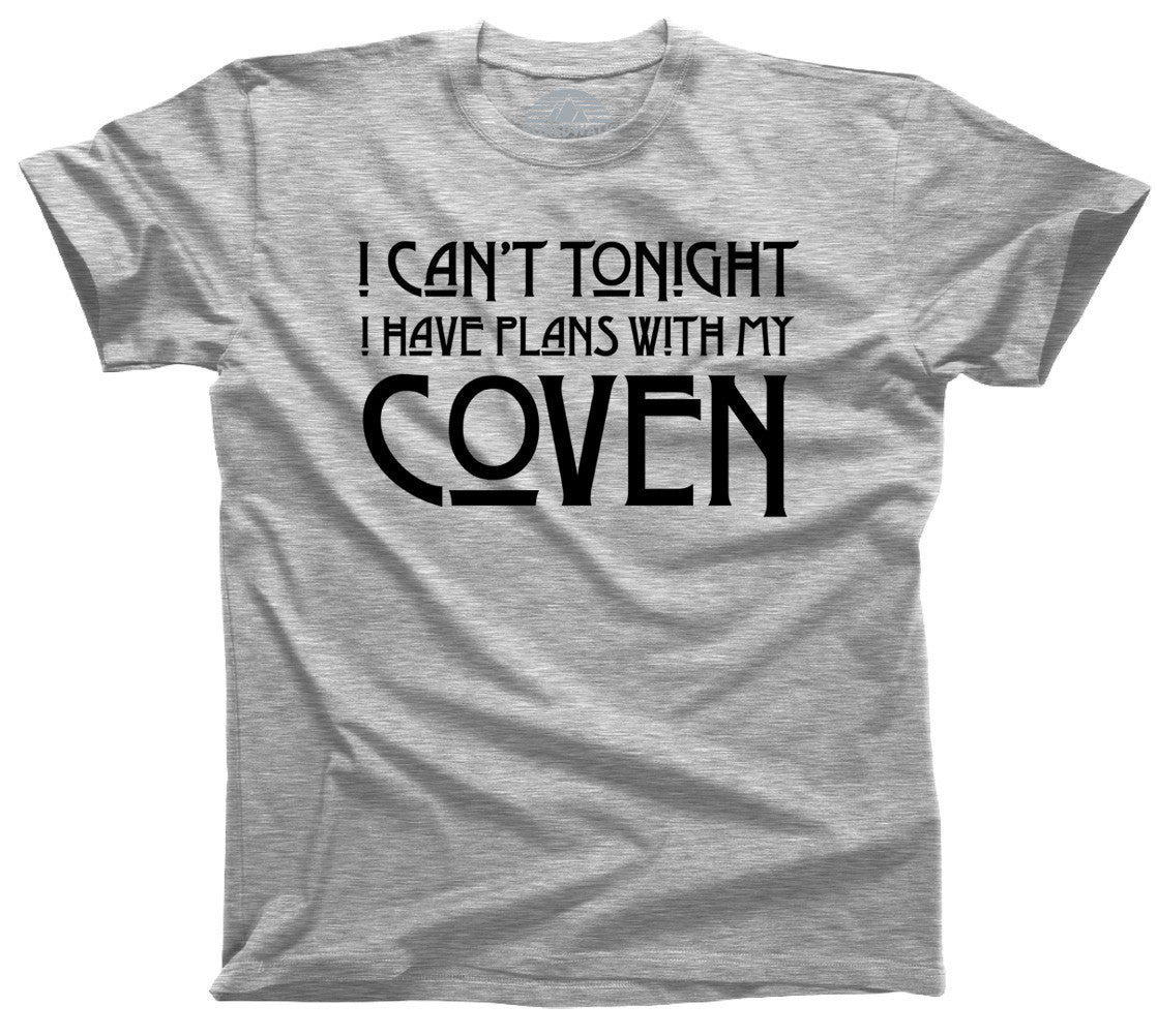 Women's I Can't Tonight I Have Plans with my Coven T-Shirt  - Relaxed Unisex Fit