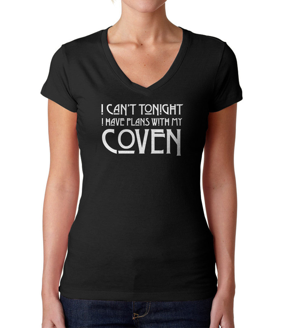 Women's I Can't Tonight I Have Plans with my Coven Vneck T-Shirt - Juniors Fit