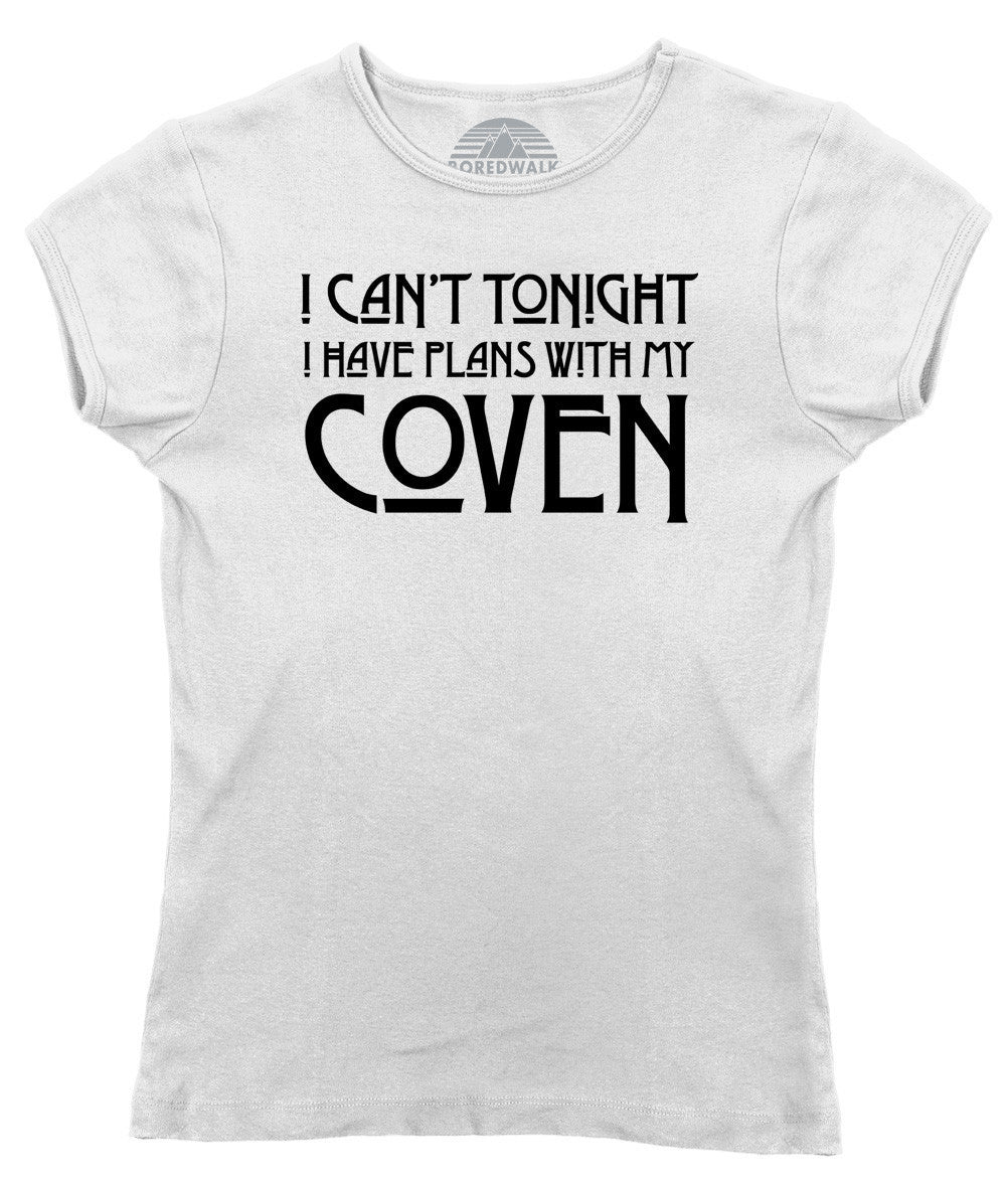 Women's I Can't Tonight I Have Plans with my Coven T-Shirt - Juniors Fit