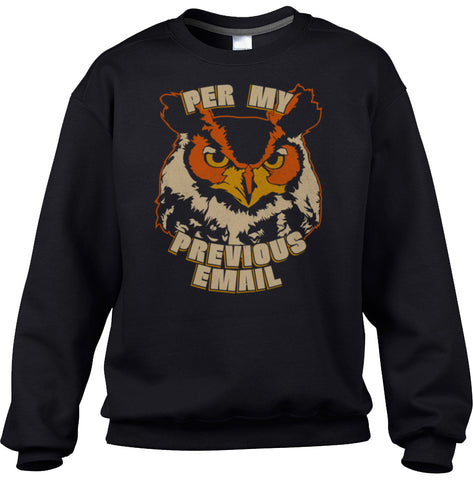 Unisex Per My Previous Email Owl Sweatshirt