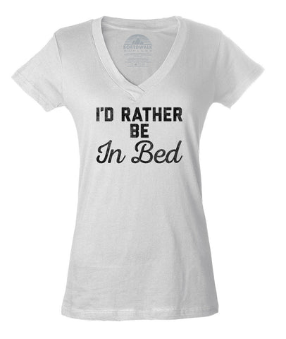 Women's I'd Rather Be in Bed Vneck T-Shirt