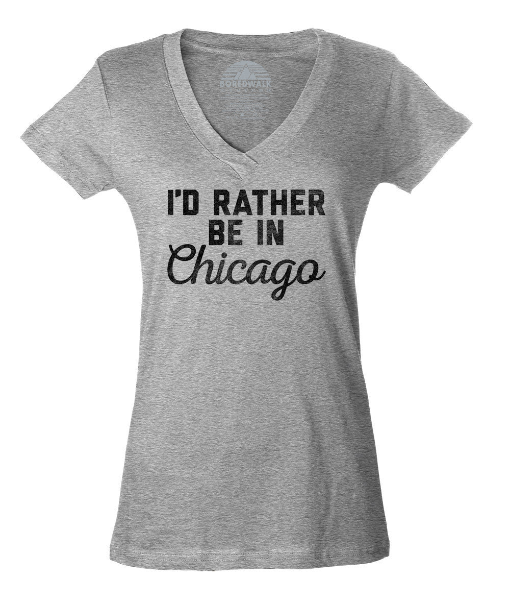 Women's I'd Rather Be in Chicago Vneck T-Shirt