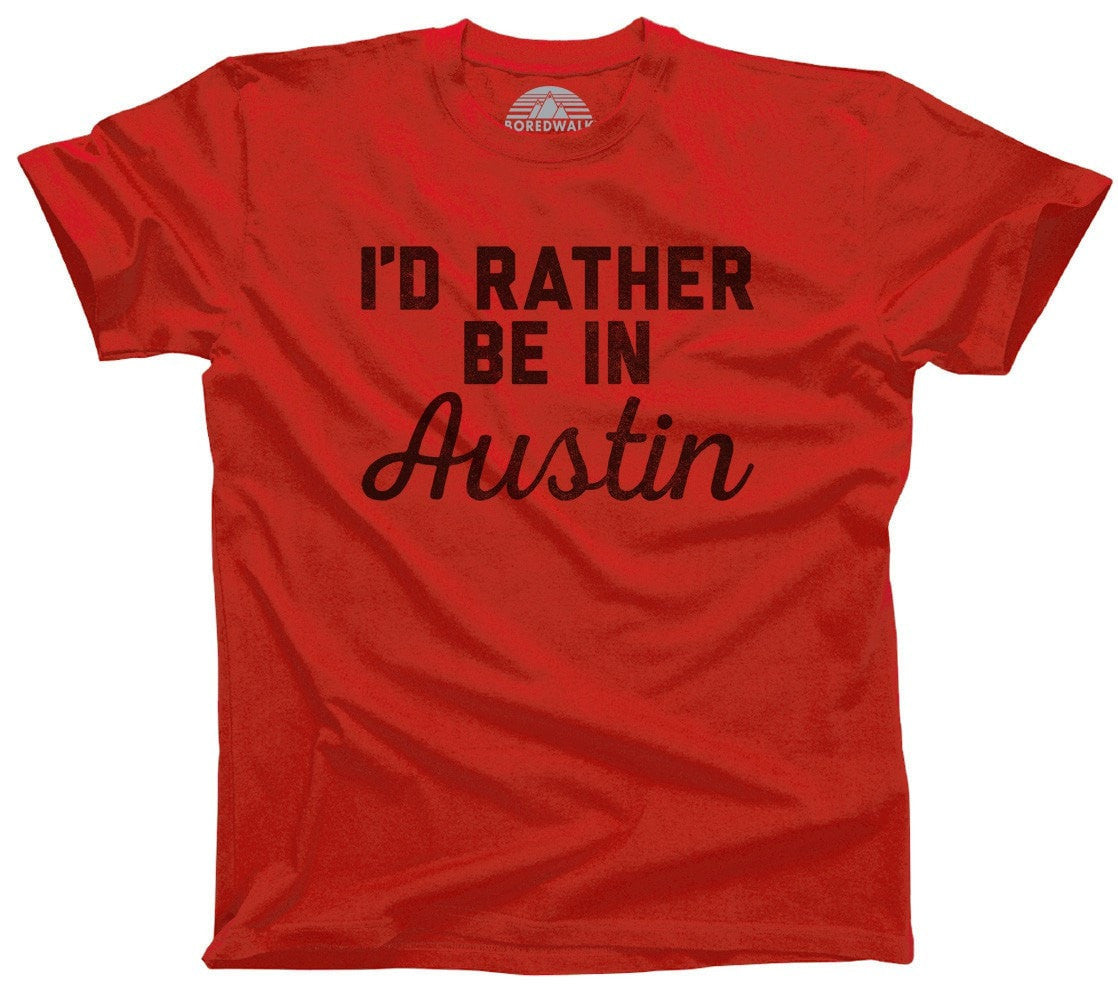 Men's I'd Rather Be in Austin T-Shirt