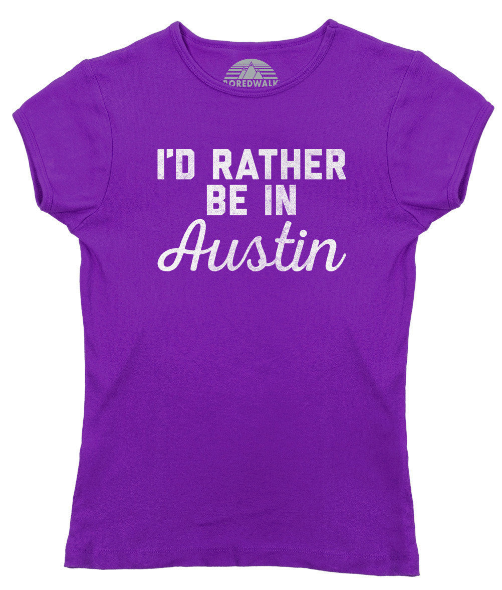 Women's I'd Rather Be in Austin T-Shirt