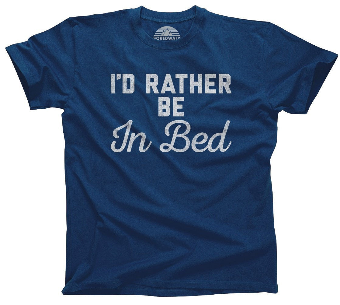 Men's I'd Rather Be in Bed T-Shirt