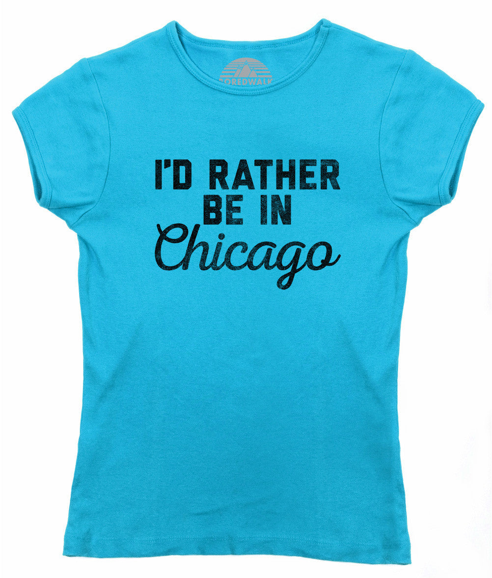 Women's I'd Rather Be in Chicago T-Shirt