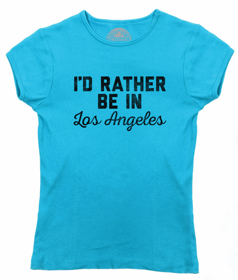 Women's I'd Rather Be in Los Angeles T-Shirt