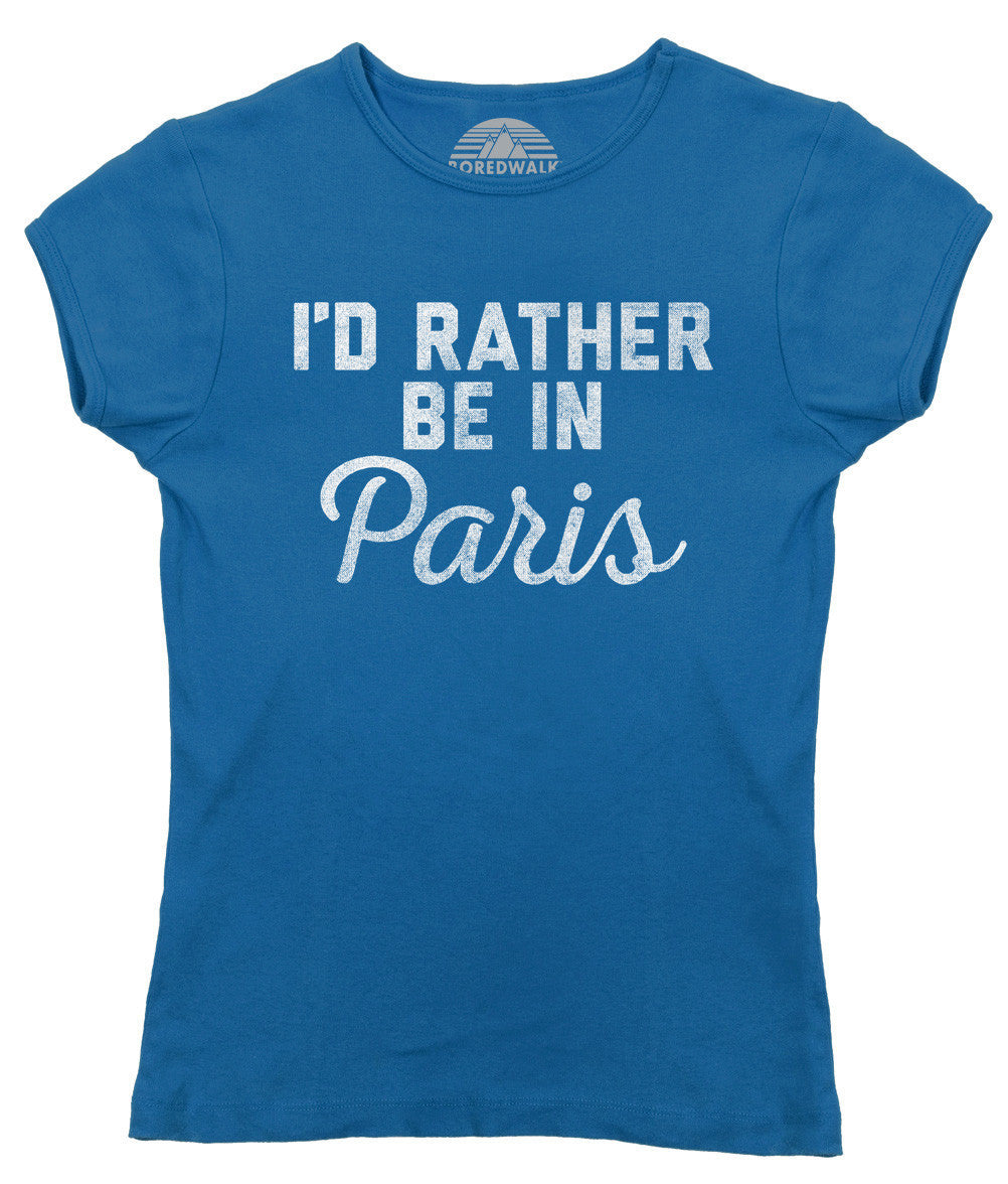 Women's I'd Rather Be in Paris T-Shirt