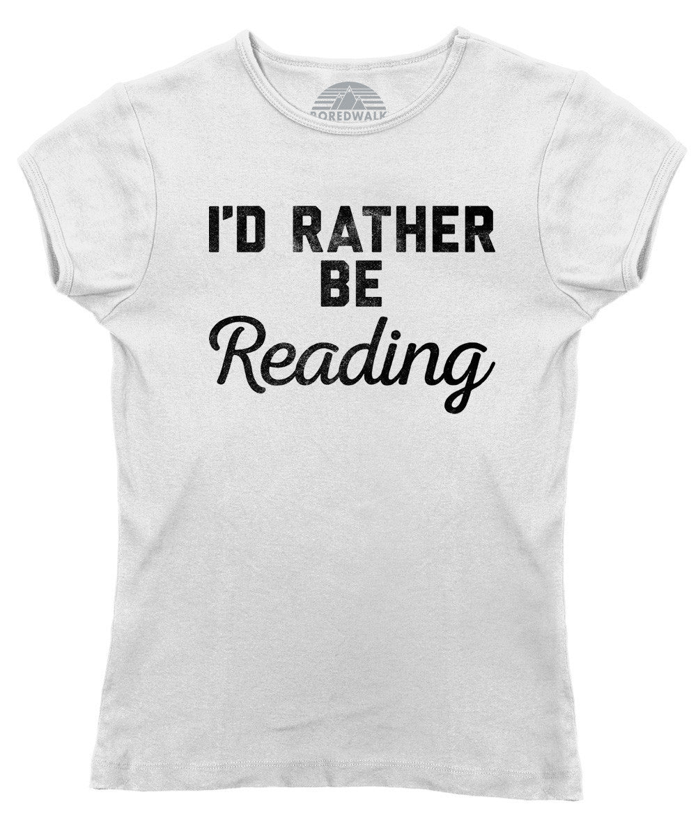 Women's I'd Rather Be Reading T-Shirt